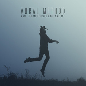 "Cover: Aural Method, ""When I drifted ..."" (Quelle: Matt Kidd)"