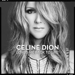 "Gewohnt, aber modern: Celine Dions neues Album ""Loved Me Back To Life"" / Foto: Sony Music"