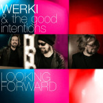 Looking Forward: Werki & the Good Intentions