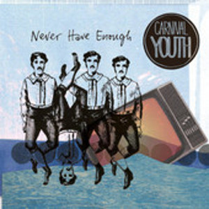"Fünf Tracks sind nie genug: ""Never Have Enough"" (Carnival Youth / Live Riga)"