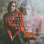 "Andy Burrows ""Fall Together Again"" (PIAS)"