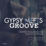 """Olivier Holland & Joscho Stephan, """"Gypsy meets Groove"""" (Timezone Records)"""