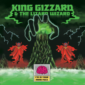 """The Wizards of Aus: """"I'm In Your Mind Fuzz"""" (Heavenly Recordings / [PIAS] Cooperative)"""