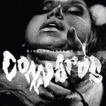 """Cowards, """"Rise To Infamy"""" (Throatruiner/Ruins/Deadlight Entertainment)"""