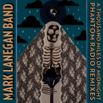 """Mark Lanegan """"Band"""": """"A Thousand Miles Of Midnight"""" (Heavenly Recordings/[PIAS] Cooperative/Rough Trade)"""