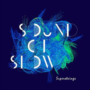 "Superstrings: ""Sound Of Slow"" (Man High Music/Soulfood)"