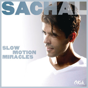 """sachal: """"Slow Motion Miracles"""" (OKeh/Sony Music)"""
