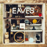 """Eaves: """"What Green Feels Like"""" (Heavenly/[PIAS]Cooperative/Rough Trade)"""