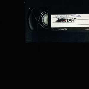 "Nowhere Train: ""Tape"" (Recordbag/Hoanzl/Cargo)"