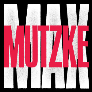 """Max Mutzke: """"Max"""" (DeLuxe Edition) (Columbia/Sony Music)"""