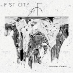 "Fist City: ""Everything Is A Mess"" (Transgressive/[PIAS] Cooperative/Rough Trade)"