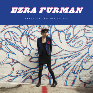 "Ezra Furman: ""Perpetual Motion People"" (Bella Union/[PIAS]Coop/Rough Trade)"