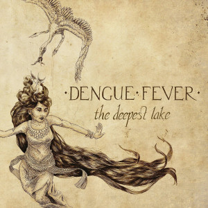 "Dengue Fever: ""The Deepest Lake"" (Tukk Tuk Records/H'ART)"