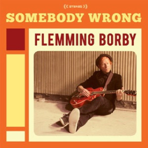 "flemming Borby: ""Somebody Wrong"" (Divine Records/R.D.S./Rough Trade)"
