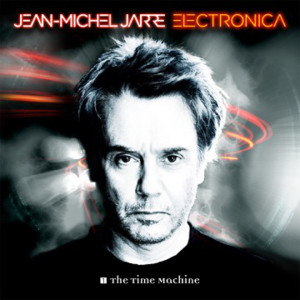"""Jean-Michel Jarre: """"Electronica1: The Time Machine (Columbia/Sony Music)"""
