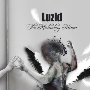"""Luzid: """"The Misleading Mirror"""" (Plainsong Records/Alive)"""