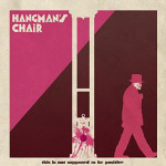 "Hangman's Chair: ""This Is Not Supposed To Be Positive"" (Music For Satan/Broken Silence)"