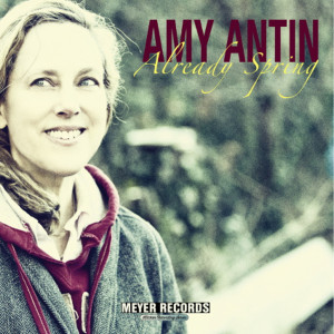 "Amy Antin: ""Already Spring"" (Meyer Records/Rough Trade)"
