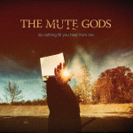 """The Mute Gods: """"Do Nothing Till You Hear From Me"""" (InsideOut Music/ Sony Music)"""
