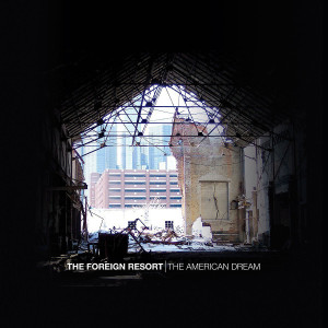 """The Foreign Resort: """"The American Dream"""" (Reptile Music/Ignition/Altone)"""