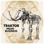 "Traktor: ""Mean Business"" (Atlas Records)"