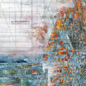 "Explosions In The Sky: ""The Wilderness"" (Bella Union/[PIAS] Coop/Rough Trade)"