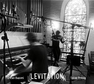 "Stefan Rusconi & Tobias Preisig: ""Levitation"" (Qilin Records/Broken Silence)"