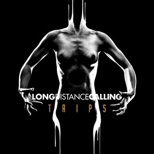 """Long Distance Calling: """"Trips"""" (Inside Out/Sony Music)"""
