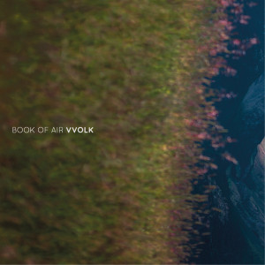 "Book Of Air: ""Vvolk"" (Sub Rosa)"