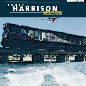 "Jonty Harrison: ""Voyages"" (empreintes DIGITALes)"
