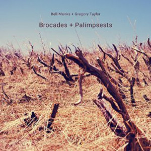 """Bell Monks & Gregory Taylor: """"Brocades + Palimpsests"""" (Clang)"""