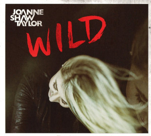 """Joanne Shaw Taylor: """"Wild"""" (Axehouse Music/Rough Trade)"""