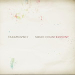 "Takamovsky: ""Sonic Counterpoint"" (Etymtone/Ordis)"