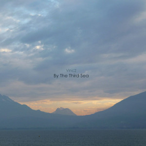 """Vinc2: """"By The Third Sea"""" (Fluttery Records)"""