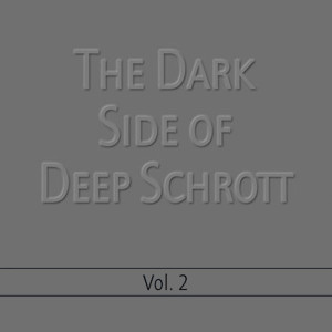 "Deep Schrott: ""The Dark Side Of Deep Schrott Vol. 2"" (Poise/Alive)"