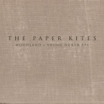 "The Paper Kites: ""Woodland & Young North EPs"" (Nettwerk/Soulfood)"