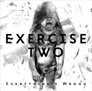 "Exercise Two: ""Everything's Wrong"" (Ex-2-Music/Soulfood)"