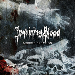 "Inquiring Blood: ""Morbid Creation"" (Kernkraftritter Records/Alive)"