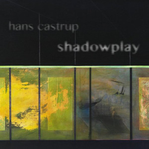 Hans Castrup: Shadowplay (Karlrecords)