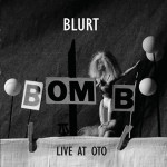 "Blurt: ""Live At Oto"" (Shellshock)"