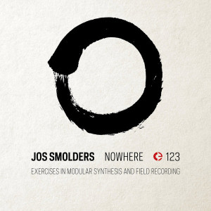 "Jos Smolders: ""Nowhere: Exercises In Modular Synthesis And Field Recordings"" (Crónica)"