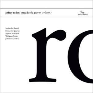 """Jeffrey Roden: """"Threads Of A Prayer Volume 1"""" (Solaire Records)"""