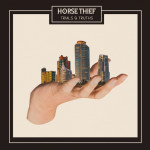 "Horse Thief: ""Trials And Truth"" (Bella Union/[PIAS] Cooperative/Rough Trade)"