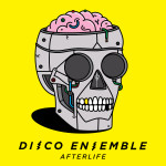 """Disco Ensemble: """"Afterlife"""" (Fullsteam Records/OMN Label Services/Rough Trade)"""