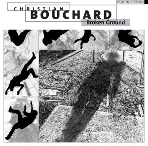"Christian Bouchard: ""Broken Ground"" (empreintes DIGITALes)"