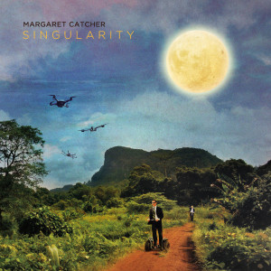 "Margaret Catcher: ""Singularity"" (Atypeek Music)"