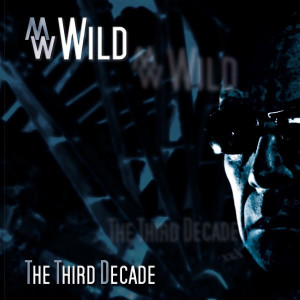 "M.W.Wild: ""The Third Decade"" (Echozone/Soulfood)"