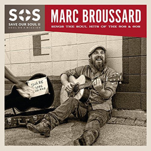 "Marc Broussard: ""S.O.S II: Save Our Soul: Soul On A Mission"" (Big Lake Music/Rough Trade)"