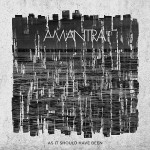 "Amantra: ""As It Should Have Been"" (Atypeek Records/Avalanche Recordings)"