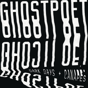 "Ghostpoet: ""Dark Days & Canapés"" (PIAS/Rough Trade)"